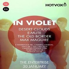 Hot Vox Presents: In violet, Desert Clouds, E-Mute, Support at The Camden Enterprise, 2 Haverstock Hill, Camden, London, NW3 2BL, UK on Jan 30, 2015 at 7:30pm to 11:00pm. Hosted by Hot Vox at this renowned Camden venue, these bands are storming London's music scene. URLs: Tickets: http://atnd.it/20175-0 Facebook: http://atnd.it/20175-1 Inquiries: http://atnd.it/20175-3 Category: Live Music Price: Standard £6 Artists: In violet, Desert Clouds, E-Mute, The Old Border, Max Maguire