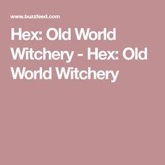 Hex: Old World Witchery - Hex: Old World Witchery