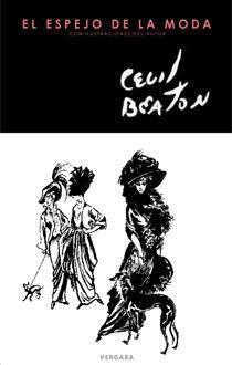El Espejo de la moda / Cecil Beaton ; con ilustraciones del autor ; traducción de Luis Solano Costa