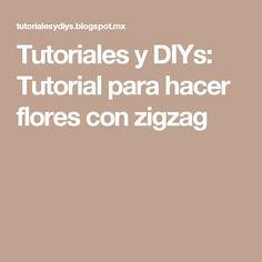 Tutoriales y DIYs: Tutorial para hacer flores con zigzag