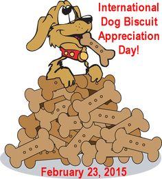 Today (Monday, February 23, 2015) is......International Dog Biscuit Appreciation Day! - RIKKI'S REFUGE - www.rikkisrefuge.org