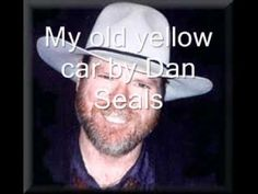 My Old Yellow Car by Dan Seals
