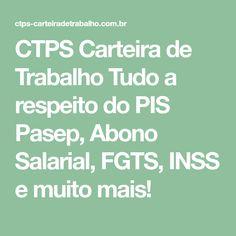 CTPS Carteira de Trabalho  Tudo a respeito do PIS Pasep, Abono Salarial, FGTS, INSS e muito mais!
