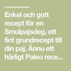 Enkel och gott recept för en Smulpajsdeg, ett fint grundrecept till din paj. Ännu ett härligt Paleo recept i Paleoskafferiet här Under vårt tak.
