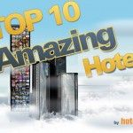 hotel.info's Top 10 Most Amazing and Unusual Hotels