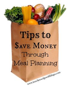 Tips to Save Money Through Meal Planning www.teachersofgoodthings.com