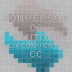 Conversor do YouTube - ClipConverter.cc