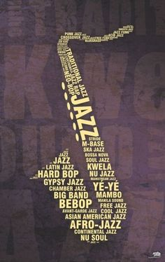 Replace Jazz with Sax or Saxy and then shape of Sax with names of section leaders, and each grade in different size fonts Nu Jazz, Jazz Funk, Jazz Artists, Jazz Musicians, Instruments, Poema Visual, Critique D'art, Eden Design, Gypsy Jazz