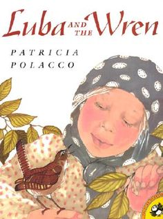 Luba and the Wren by Patricia Polacco