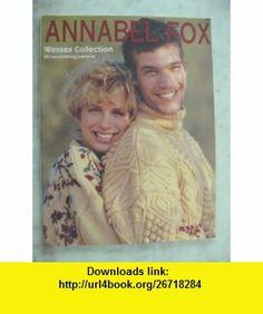 Annabel Fox Wessex Collection annabel fox ,   ,  , ASIN: B001U56VL6 , tutorials , pdf , ebook , torrent , downloads , rapidshare , filesonic , hotfile , megaupload , fileserve