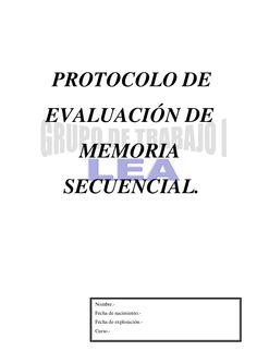 PROTOCOLO DEEVALUACIÓN DE  MEMORIA SECUENCIAL.   Nombre.-   Fecha de nacimiento.-   Fecha de exploración.-   Curso.-