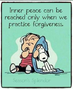 Linus and Snoopy poster teaching forgiveness. Life Quotes Love, Great Quotes, Me Quotes, Motivational Quotes, Inspirational Quotes, Famous Quotes, Charlie Brown Quotes, Charlie Brown And Snoopy, The Words