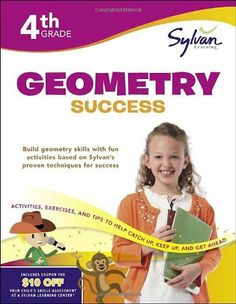 Fourth Grade Geometry Success (#Sylvan Workbooks) (#Math Workbooks) by Sylvan Learning, http://www.amazon.com/gp/product/0307479293/ref=cm_sw_r_pi_alp_VJwZpb1A9CNJC