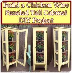 """Build a Chicken Wire Paneled Tall Cabinet DIY Project Homesteading  - The Homestead Survival .Com     """"Please Share This Pin"""""""