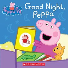 Good night, Peppa / [created by Neville Astley and Mark Baker].