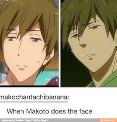 When Mako does the face... It's perfect. // It's not just Haru. Although, he's…