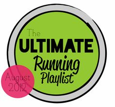 THE Ultimate Running Playlist - August 2012 - by WhitSpeaks