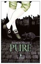 Pure    by Andrew Miller  •  Paperback, 331 pages        In 1785, before there were Superfund sites, there was Les Innocents, a decomposing mass-grave cemetery poisoning Paris. Its toxins were so bad that the attached church had to be shut down, and the whole neighborhood smelled like death. Into this disaster steps the hero of Andrew Miller's brilliant Pure, a humble engineer named Jean-Baptiste Baratte sent by Versailles to mop up. Along with exhuming generations of corpses, he must…