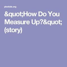 """How Do You Measure Up?"" (story)"