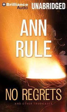"""No Regrets"" by Ann Rule on audiobook"