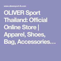 OLIVER Sport Thailand: Official Online Store   Apparel, Shoes, Bag, Accessories…