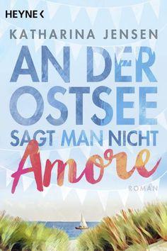 """Katharina Jensens Roman """"An der Ostsee sagt man nicht Amore"""" (erschienen im Heyne Verlag, 9,99 Euro)"""