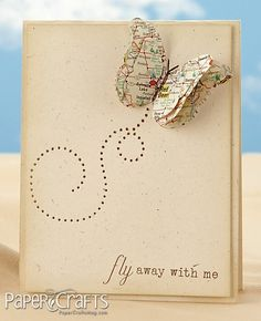 "Fly away with me Card.... I would have it say ""Bon Voyage"" and make the butterfly show the town or village they were leaving behind on it."