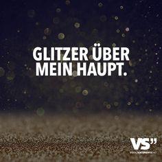 Glitzer über mein Haupt. - VISUAL STATEMENTS®