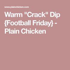 "Warm ""Crack"" Dip {Football Friday} - Plain Chicken"