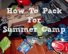 How To Pack For Summer Camp... just leave the camera at home and remember to bring your Bible. This is a good list for Lazy F!