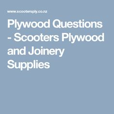 Plywood Questions - Scooters Plywood and Joinery Supplies