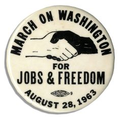 """March on Washington for Jobs & Freedom pin, worn by participants in the historic 29 August 1963 march, including Martin Luther King, Jr. and other civil rights leaders who led the march. - Courtesy of """"The Costen Cultural Exhibit"""