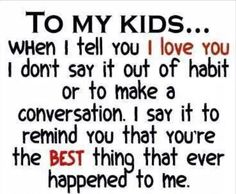To my kids... #QuotesPorn #quote #quotes #leadership #inspiration #life #love #motivation #quoteoftheday #success #wisdom #image