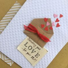 Sending paper hearts to lovely sister. Birthday card ideas.