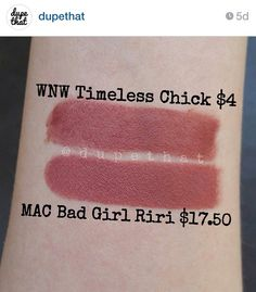 "Dupe for Mac Bad Girl Riri = WnW Timeless Chick, from ""dupethat"" on Instagram."