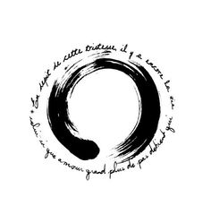 Enso Tattoo- I wish I knew what the quote said.