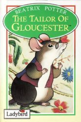 THE TAILOR OF GLOUCESTER Ladybird Book Peter Rabbit and Friends Gloss Hardback 1993