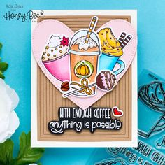 With Enough Coffee Anything is Possible Card | Day Two Sneak Peeks | Honey Bee Stamps