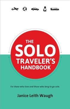 The Solo Traveler's Handbook 2nd Edition by Janice Leith Waugh. $16.99. Author: Janice Leith Waugh. Publisher: Full Flight Press (October 1, 2012). Publication: October 1, 2012