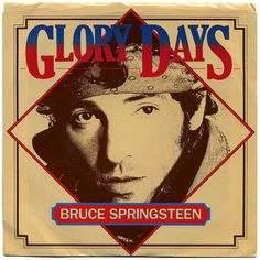 """Glory Days"" - Bruce Springsteen"