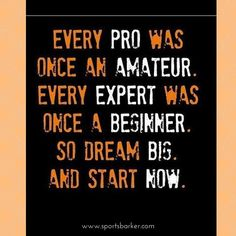 """""""Every pro was once an amateur. Every expert was once a beginner. So dream big. And start now! #sports #sport #active #fit #sportsbarker #soccer #basketball #futball #ball #gametime #fun #game #games #crowd #fans #play #playing #player #field #green #grass #score #goal #action #kick #throw #pass #win #winning"""" Photo taken by @sportsbarker on Instagram, pinned via the InstaPin iOS App! http://www.instapinapp.com (09/30/2015)"""
