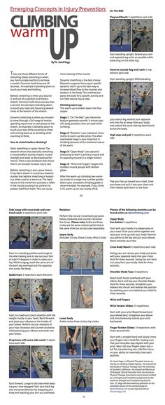 "This article shows you how to properly warm-up prior to climbing and is based on the latest research. The warm-up is broken into four stages. The first stage is ""on the wall"" and uses the entire body to generate warmth while mirroring climbing positions. The second stage is ""rotation"" which uses circular movements to warm-up the joints. There third stage is ""upper body"" which uses dynamic stretching to warm-up the primary muscles used climbing. The fourth stage is ""wrists and fingers"" wh..."