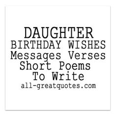 Special Daughter Birthday Wishes Messages Verses Short Poems To Write | all-greatquotes.com