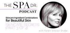 Skincare Ingredient Combinations for Beautiful Skin with Karen Sinclair Drake (Skincare Secrets part 3 of 4)