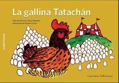 A PARTIR DE 3 AÑOS. La gallina Tatachán no sabe qué hacer con sus huevos, pero gracias a los consejos de Cuchagón, el cocinero del circo, descubrirá las diversas y divertidas formas que los huevos pueden adoptar mediante la magia de la cocina.  Haz clic en la imagen para ir al catálogo.