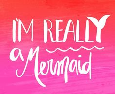 awesome Always be a mermaid!...