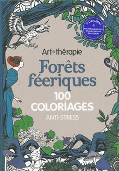 Forêts féeriques. 100 coloriages anti-stress