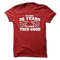 It Took 35 Years To Look This Good Tshirt - 35th Birth - #logo tee #lace tee. BUY NOW => https://www.sunfrog.com/Funny/-It-Took-35-Years-To-Look-This-Good-Tshirt--35th-Birthday-Tshirt.html?68278