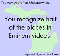 You Know Youre From Michigan When...