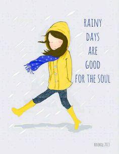 """""""Los días de lluvia son buenos para el alma""""."""